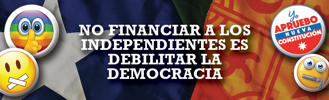 No Financiar a los Independientes es Debilitar la Democracia