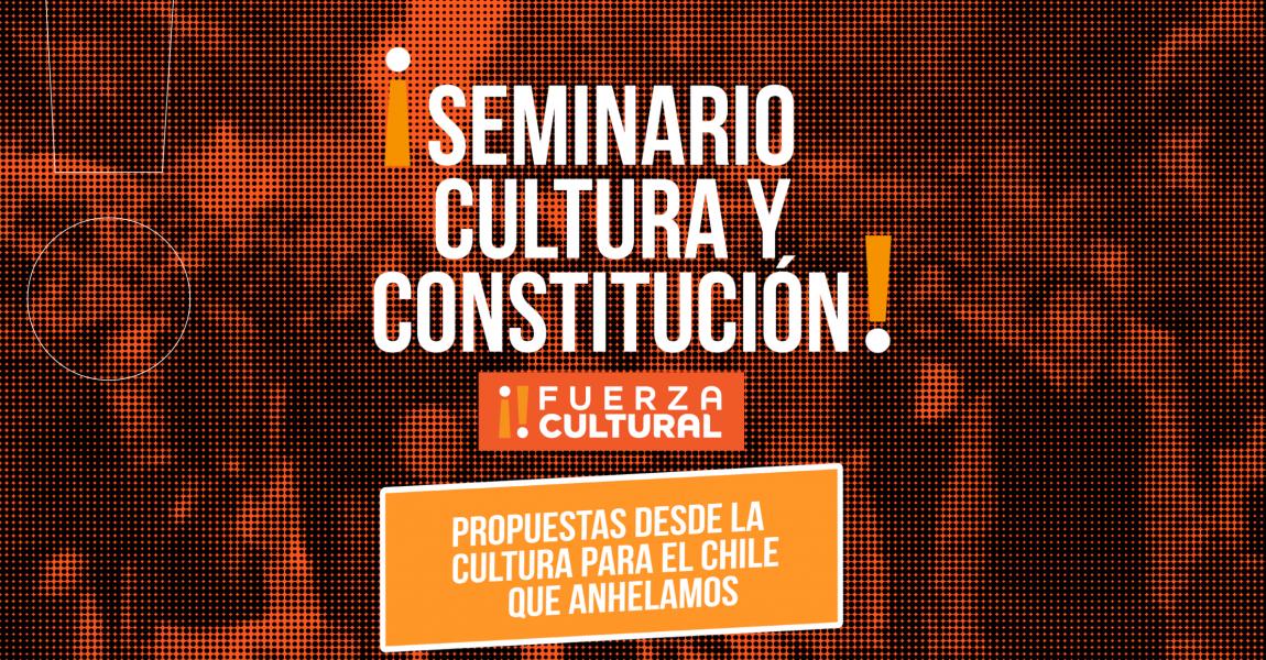 Cultura & Constitución: Propuestas desde La Cultura para el Chile que Anhelamos
